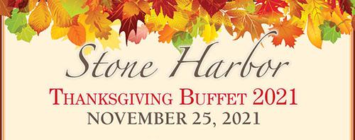 Thanksgiving Buffet 2021 ~ November 25 ~ 11am-3pm